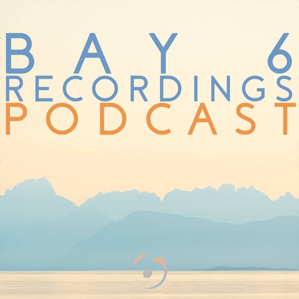 The Bay 6 Recordings Podcast