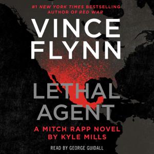 Lethal Agent (Unabridged) - Vince Flynn & Kyle Mills