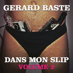 Gerard Baste - Dans mon slip Vol. 2