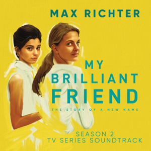 Max Richter - My Brilliant Friend, Season 2 (TV Series Soundtrack)