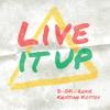B-OK - Live It Up (feat. Roxie & Kristian Kostov) artwork