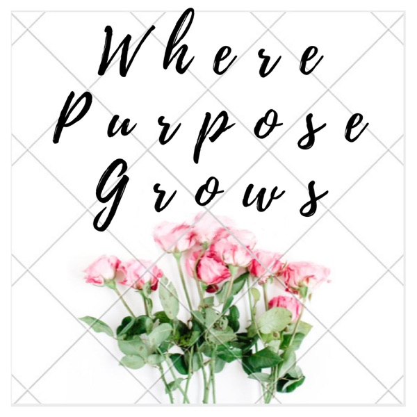 Where Purpose Grows