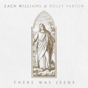 There Was Jesus - Zach Williams & Dolly Parton - Zach Williams & Dolly Parton