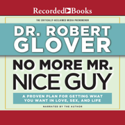 No More Mr. Nice Guy: A Proven Plan for Getting What You Want in Love, Sex and Life