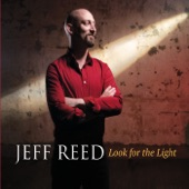 Jeff Reed - Look for the Light