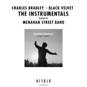 Black Velvet: The Instrumentals - Charles Bradley & Menahan Street Band - Charles Bradley & Menahan Street Band