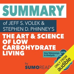 Summary of Jeff S. Volek's The Art and Science of Low Carbohydrate Living: Key Takeaways & Analysis (Unabridged)