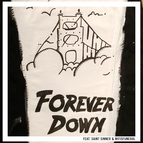 Forever Down (feat. Saint Sinner & wifisfuneral) - Single