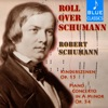 Roll over Schumann: Kinderszenen, Op. 15 & Piano Concerto in a Minor, Op. 54