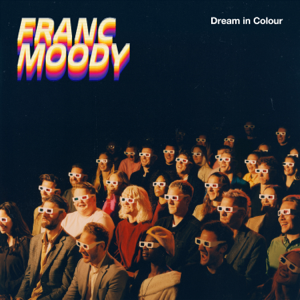 Franc Moody - Dream in Colour