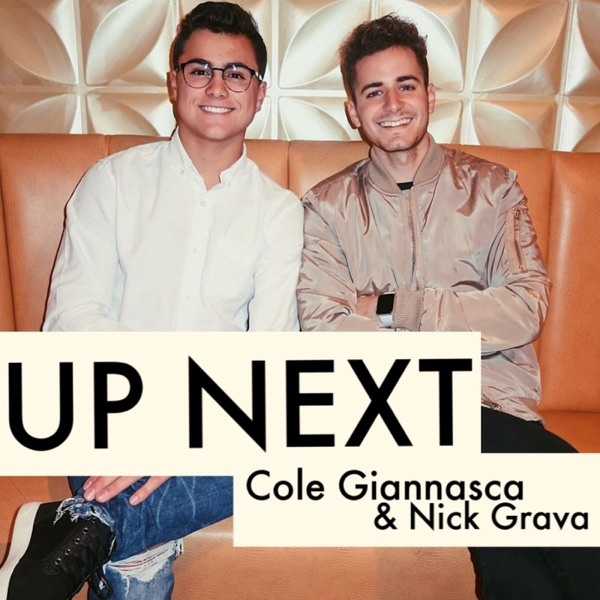 Up Next with Cole Giannasca and Nick Grava