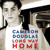 Long Way Home (Unabridged) - Cameron Douglas Cover Art