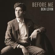 Before Me - Ben Levin - Ben Levin