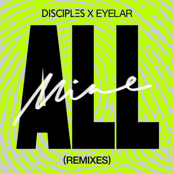 Disciples And Eyelar - All Mine
