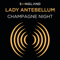 Album Champagne Night (From Songland) - Lady Antebellum