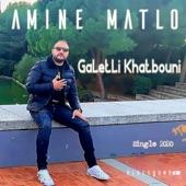 Amine Matlo - Galetli Khatbouni