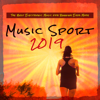 Music Sport 2019 (The Best Electronic Music for Running Ever Made) - Various Artists