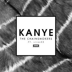 The Chainsmokers - Kanye feat. sirenxx