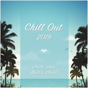 Chill Out, Ibiza Chill & Chill Out 2019 - House Nation