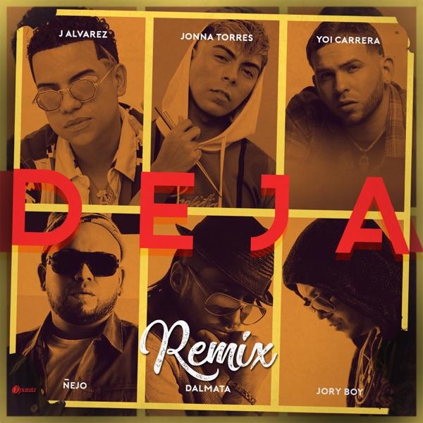 Deja (Remix) [feat. Dalmata, Ñejo & Jory Boy] - Single