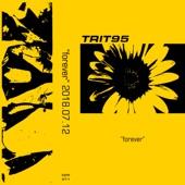 Trit95 - Forever