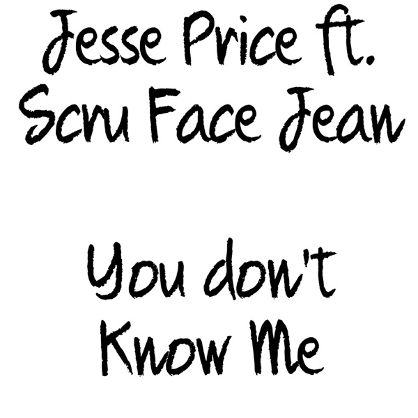 You Don't Know Me (feat. Scru Face Jean) - Single