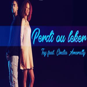 Tey - Perdi ou leker feat. Cindia Amerally