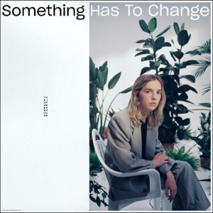 Something Has to Change - Single