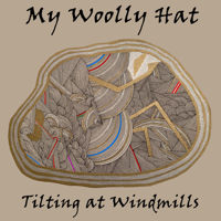 My Woolly Hat - Tilting at Windmills artwork