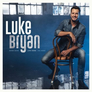 Luke Bryan – Born Here Live Here Die Here – Single [iTunes Plus AAC M4A]
