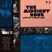 The Midnight Hour - Better Endeavor (Live at Linear Labs)