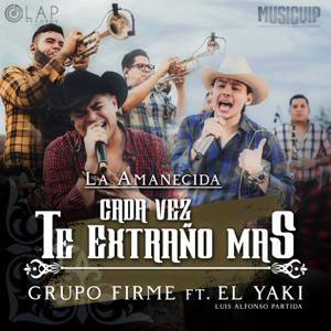 Grupo Firme & Luis Alfonso Partida El Yaki - Cada Vez Te Extraño Más feat. Luis Alfonso Partida El Yaki
