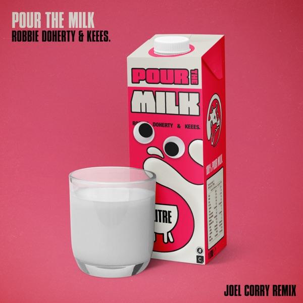 Pour the Milk (Joel Corry Remix) - Single