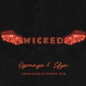 Ogranya & Efya - Wicked