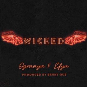Ogranya & Efya - Wicked