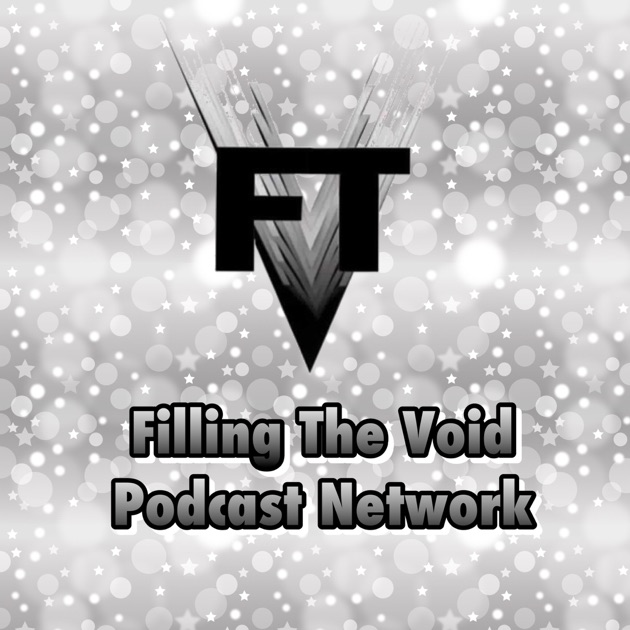Filling The Void Podcast Network Von Fillingthevoid Podcastnet Auf