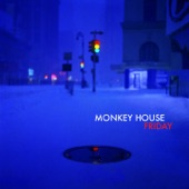 Monkey House - I'll Drive, You Chill