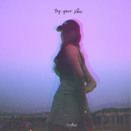 Sunkiss – BY YOUR SIDE – Single