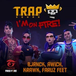 Garena Free Fire & Trap - I'm on Fire feat. Bjrnck, Awich, Krawk & Faruz Feet
