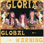 Gloria - Global Warning