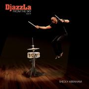 Djazz La, Vol. 9: From the Sky - Shedly Abraham - Shedly Abraham