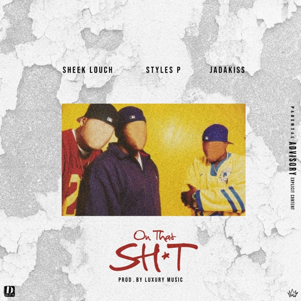 On That Shit (feat. Jadakiss & Styles P) - Single