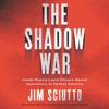 Jim Sciutto - The Shadow War artwork