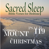 Sacred Sleep: Bible Verses for Bedtime: Sermon on the Mount, The Christmas Story, Psalm 119 (Unabridged)