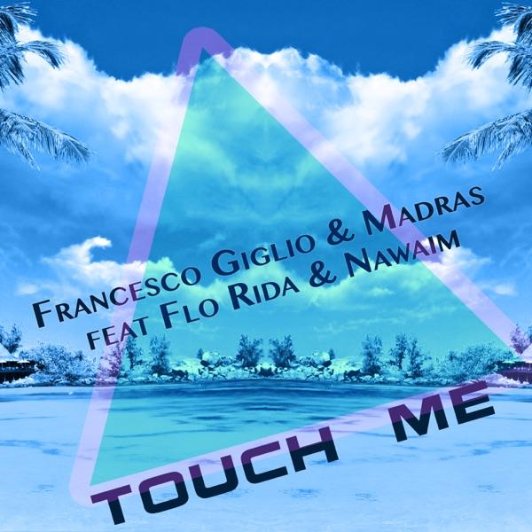 Touch me (feat. Flo Rida) - Single