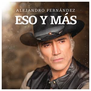 Alejandro Fernández - Eso Y Más
