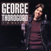 I'm Wanted, George Thorogood