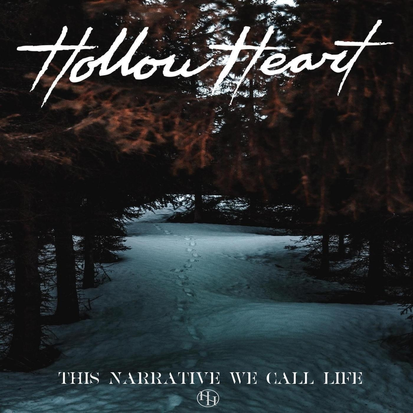 Hollow Heart - This Narrative We Call Life (2019)