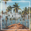 Kenn Colt & Matthew Grant - Be Alright artwork