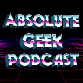 Absolute Geek Podcast: a Nerd Podcast   Sci-Fi   Comics   Movies